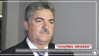 """Deputados e vereadores lamentam morte de Anacleto Reinaldo, o """"Chumbo Grosso"""""""