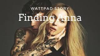 Finding Anna // Wattpad story trailer