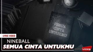 Nineball - Semua Cinta Untukmu | Official Lyric Video