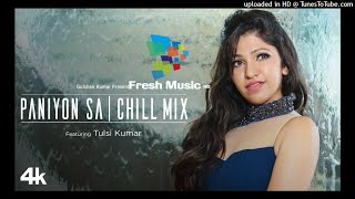 Paniyon Sa By Tulsi Kumar Mp3 Download - Chill Mix Video - Satyameva Jayate - Love Song 2018 - Fresh