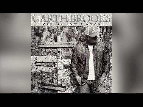 "Garth Brooks, ""Ask Me How I Know"" - A Single to Remember"