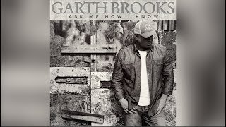 garth brooks ask me how i know   a single to remember