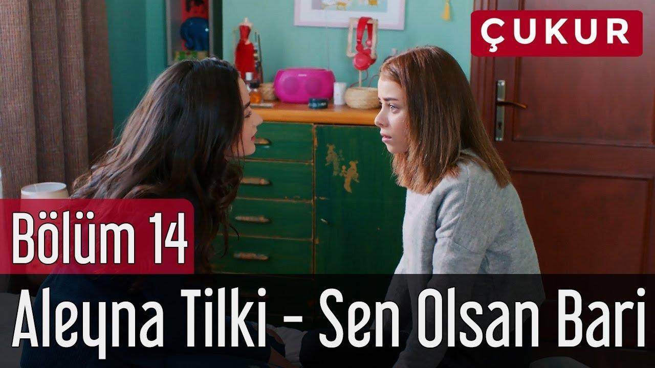 Cukur 14 Bolum Aleyna Tilki Sen Olsan Bari Youtube