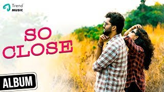 So Close Malayalam Album Song | Arshid | Abishek Ganesh | Arya Padmakumar | Godwin | Trend Music