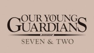NEW Book Trailer for OUR YOUNG GUARDIANS: SEVEN & TWO!