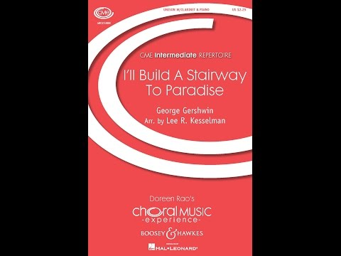 I'll Build a Stairway to Paradise - Arranged by Lee R. Kesselman