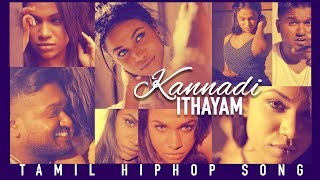 Kannadi Ithayam | Tamil Hip-Hop Song | Valentine's Day Special | Tamil Rap Songs