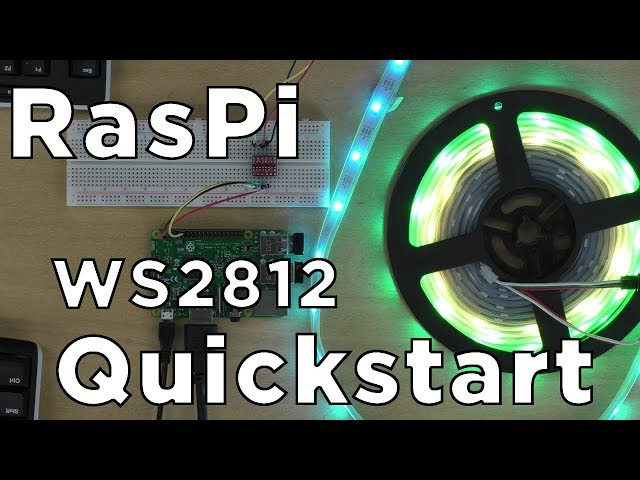 WS2812 / NeoPixel Addressable LEDs: Raspberry Pi Quickstart Guide