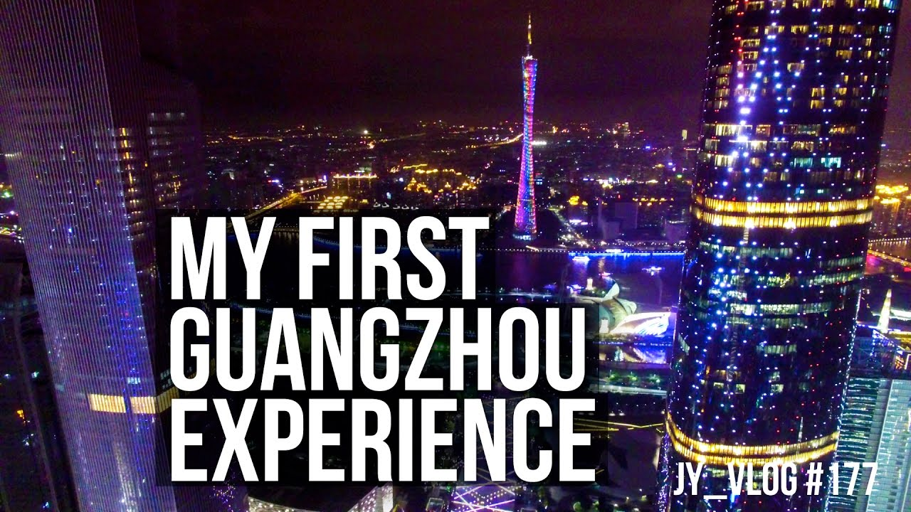 MY FIRST GUANGZHOU EXPERIENCE