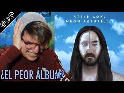 ¿ Neon Future III es el PEOR álbum de Steve Aoki ? (MI OPINIÓN / CRÍTICA) Mp3