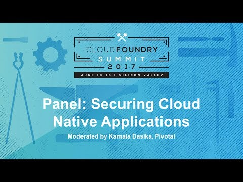 Panel: Securing Cloud Native Applications