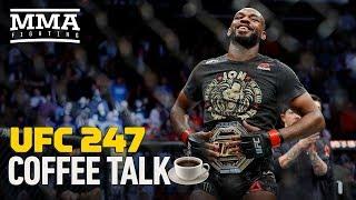 Coffee Talk: UFC 247 Edition - MMA Fighting