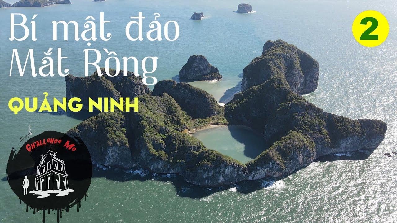Những chuyện đen đủi [Phần 2] Bí mật đảo Mắt Rồng - Quảng Ninh