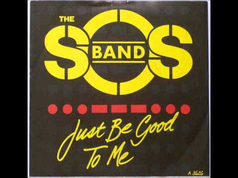 SOS Band - Just Be Good To Me