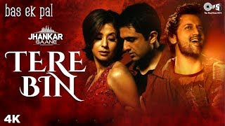 Tere Bin (Jhankar) - Bas Ek Pal | Atif Aslam | Juhi, Urmila, Jimmy, Sanjay