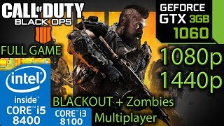 Black Ops 4 - GTX 1060 3gb - Blackout - Zombies - MP - i5 8400 - i3 8100 - 1080p - 1440p - Benchmark