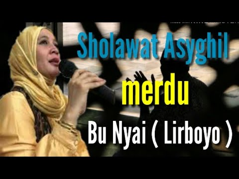 Sholawat Asyghil Bu Nyai Lirboyo Wa Asyghilidh Dholimin Bi Dholimin