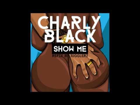 CHARLY BLACK - Show Me [Gal Tan Up Riddim]