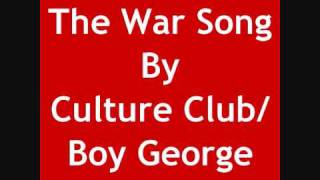 The War Song By Culture Club / Boy George With Lyrics