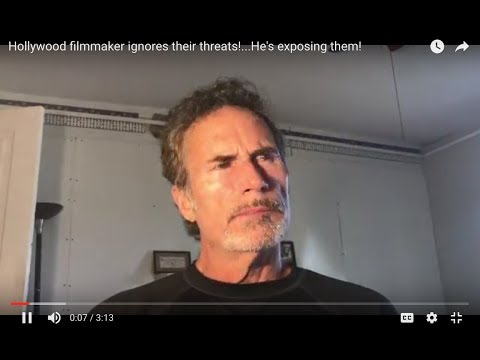 Hollywood filmmaker ignores their threats. He's exposing them!