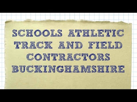 Schools Athletic Track and Field Contractors Buckinghamshire