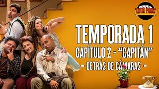 Entre Panas - Detrás de cámaras Capítulo 2 ¡Capitán! #EntrePanas
