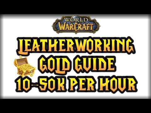 (Nerfed) WoW Legion How To Make Big Gold With Leatherworking (10-50k Per Hour)