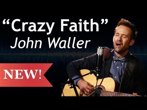 Crazy Faith (Acoustic) - John Waller