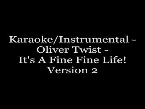 Karaoke/Instrumental - Oliver Twist - It's A Fine Fine Life!(Version2)