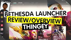 Bethesda Launcher Review Overview Thingey