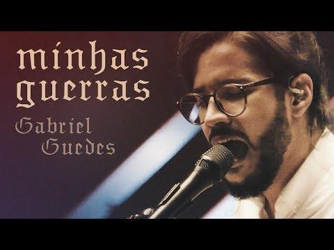 GABRIEL GUEDES - MINHAS GUERRAS (CLIPE OFICIAL)