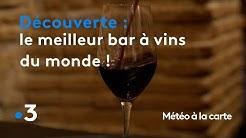 Le meilleur bar à vins du monde ! - Météo à la carte
