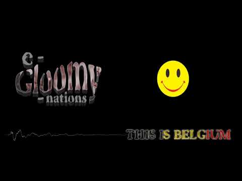 e-Gloomy-nations - This Is Belgium (New Beat, new track)