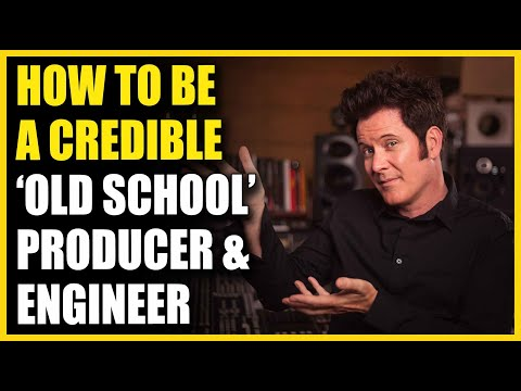 How To Be A Credible 'Old School' Producer and Engineer - FAQ Friday
