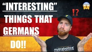 """INTERESTING"" Things GERMANS DO!"