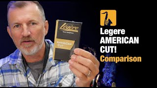 Legere American Cut Saxophone Reeds how do they compare