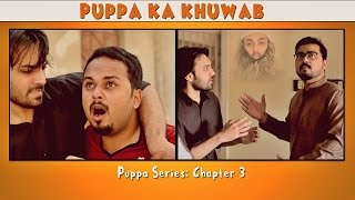 Puppa Ka Khuwab | Chapter 3 | Season 1 | Puppa Web Series