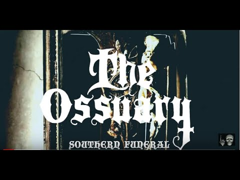 The Ossuary - Southern Funeral (Official Music Video)