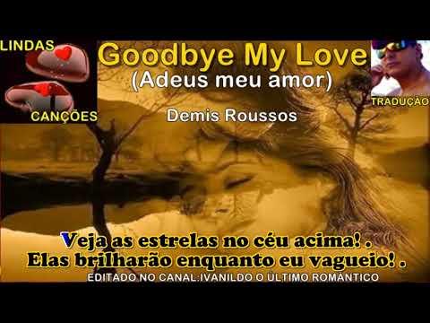 Goodbye My Love  -  Demis Roussos  -  tradução