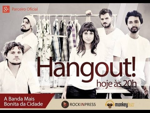 Hangout RockinPress #5: A Banda Mais Bonita da Cidade