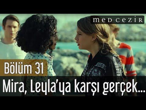 Medcezir 31.Bölüm - Mira, Leyla