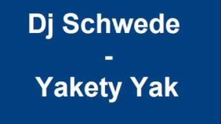 Dj Schwede - Yakety Yak