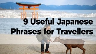 9 Useful Japanese Phrases for Travellers | Japan Video Travel Guide | Hidden Japan
