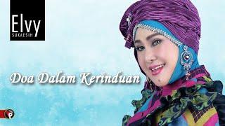Elvy Sukaesih  - Doa Dalam Kerinduan (Official Video Music)