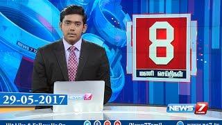 News @ 8 PM | News7 Tamil | 29-05-2017