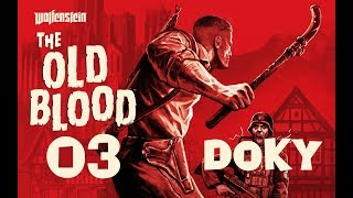 CZ tit. | Let's Play | Wolfenstein The Old Blood | #03 | 1080p/50fps