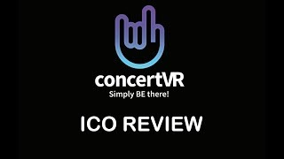 ICO REVIEW CONCERTVR MAY 2018 - DECENTRALIZED VR MOVEMENT - VIRTUAL REALITY INVESTMENT