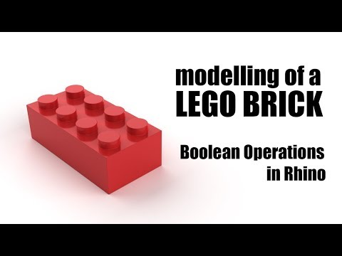 Design Computing Tutorials - Modelling of a Lego Brick, Boolean Operations in Rhino