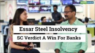 editor-essar-steel-insolvency-sc-verdicts-win-banks