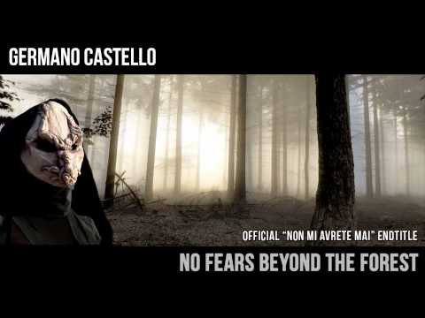 Germano Castello – No fears beyond the forest